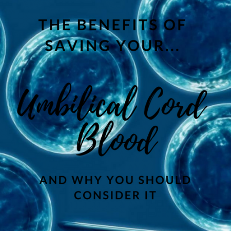 Let Me Tell You About Saving Your Cord Blood