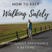 walk safely when pregnant